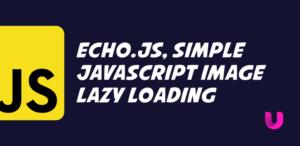 Echo.js, simple JavaScript image lazy loading
