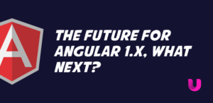 The future for Angular 1.x, what next?
