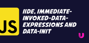 IIDE, Immediate-Invoked-Data-Expressions, data-init and using HTML5 to call your JavaScript jQuery