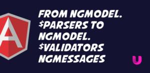 Moving from ngModel.$parsers ng-if to ngModel.$validators ngMessages