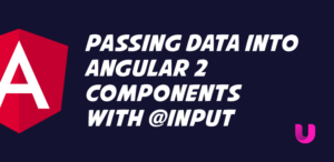 Passing data into Angular 2 components with @Input