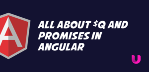 All about $q and Promises in Angular