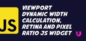 ViewPort dynamic width calculation retina and pixel ratio javascript widget