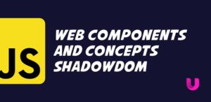 Web Components and concepts ShadowDOM imports templates custom elements